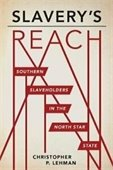Slavery's Reach-Southern Slaveholders in the North Star State Book Cover
