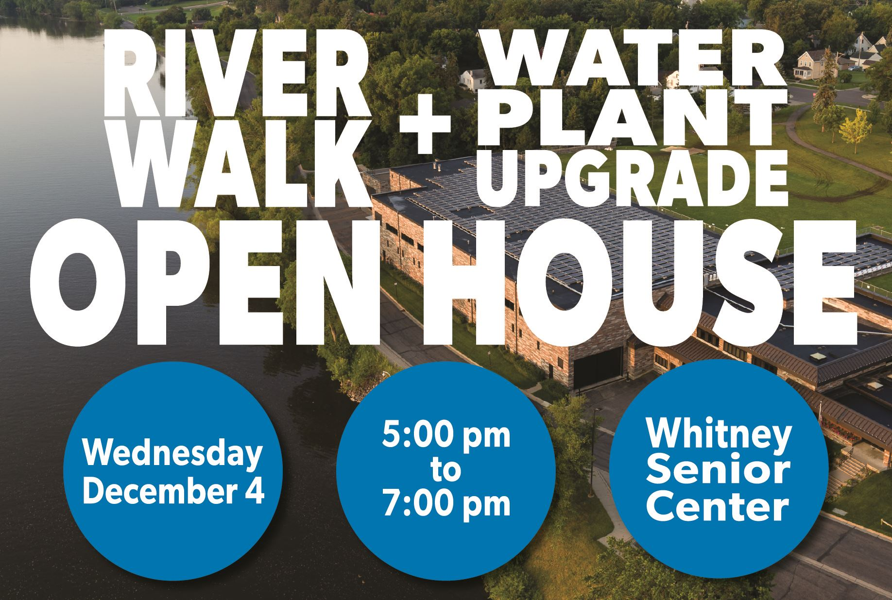 Invitation to River Walk & Water Plant Upgrade Open House December 4 5 PM